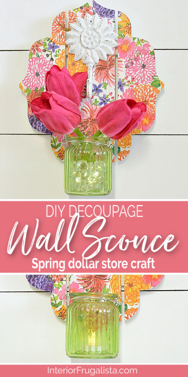 This DIY Decoupage Wall Sconce is an easy dollar store craft for Spring or Summer and can be used as a mason jar candle holder lantern or hanging flower vase. Includes step-by-step decoupage instructions by Interior Frugalista #dollarstorecraft #springdecor #diywallsconce #hangingflowervase #decoupageideas