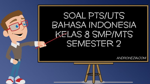 Soal UTS/PTS Bahasa Indonesia Kelas 8 Semester 2 Tahun 2021
