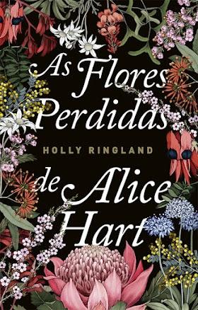 As Flores Perdidas de Alice Hart - Holly Ringland