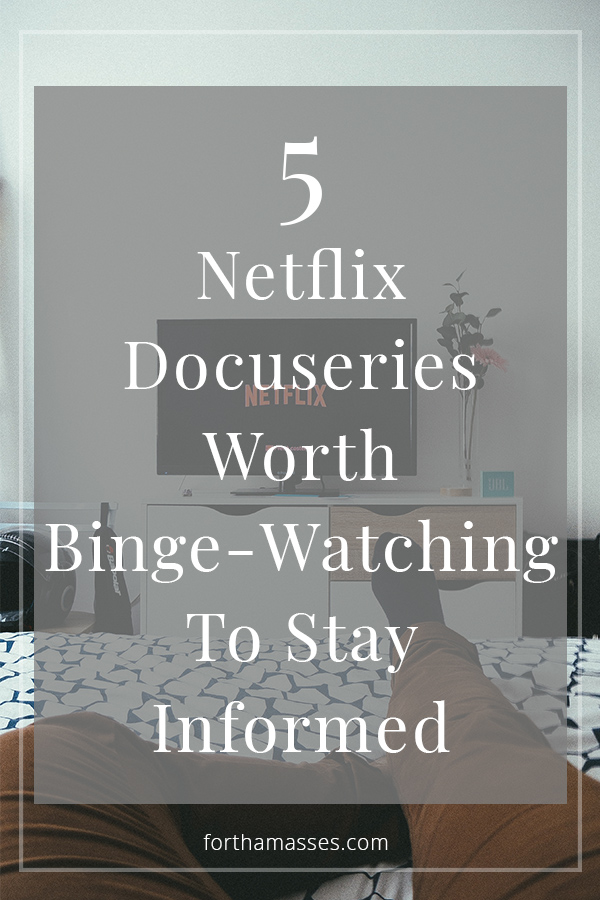 Feeling lazy this week and in the mood to lounge around and be mildly unproductive? If so, I'm right there with you! If you're in the mood for a binge-worthy docuseries that may slightly make your blood boil but drive you to actively stay informed, here are 5 recommendations.