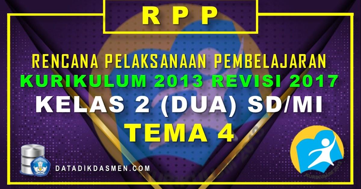 RPP KELAS 2 TEMA 4 SD/MI KURIKULUM 2013 REVISI 2017 ...