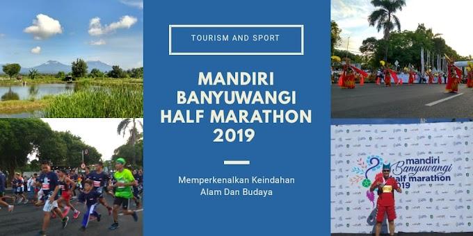 Memperkenalkan Keindahan Alam Dan Budaya Melalui Mandiri Banyuwangi Half Marathon 2019