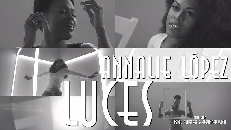 Annalie López - ¨Luces¨ - Videoclip - Dirección: Pedro Gutiérrez - Alejandro LLoga. Portal Del Vídeo Clip Cubano