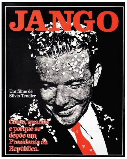 (FGV-SP 2020) Observe o cartaz do documentário Jango, de 1984, dirigido por Sílvio Tendler.
