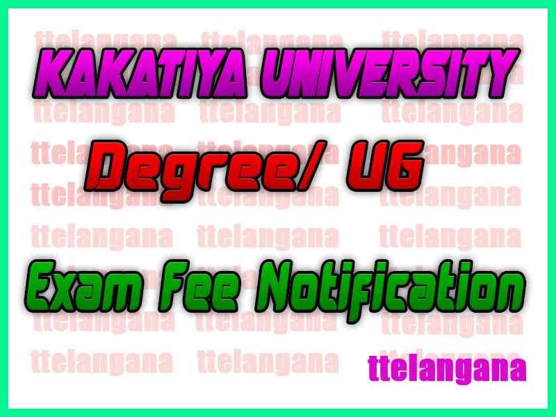 Kakatiya University KU Degree/ Ug Exam Fee Notification