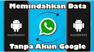 Cara Memindahkan Data Whatsapp Ke Hp Lain Tanpa Akun Google