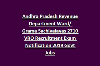 Andhra Pradesh Revenue Department Ward Grama Sachivalayas 2710 VRO Recruitment Exam Notification 2019 Govt Jobs