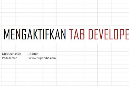 Cara Memunculkan Tab Developer di Excel 2007 dan Excel 2010 dengan Mudah