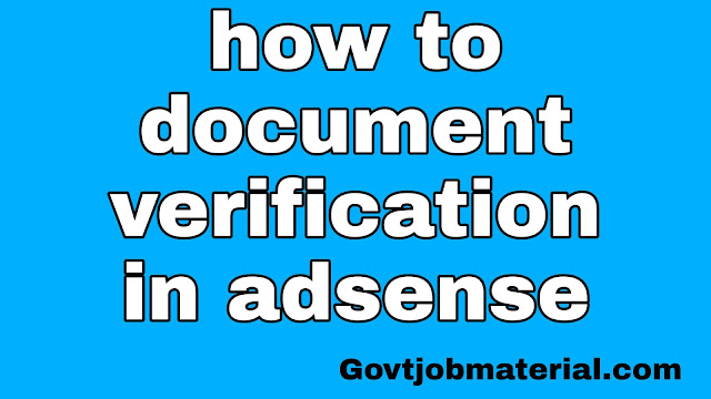 How to document verify in adsense account,Document verification in adsense account