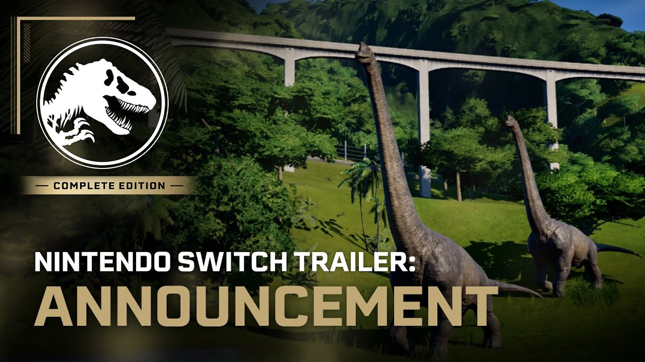 Dinosaurs Come to Nintendo Switch, Jurassic World Evolution: Complete Edition Released