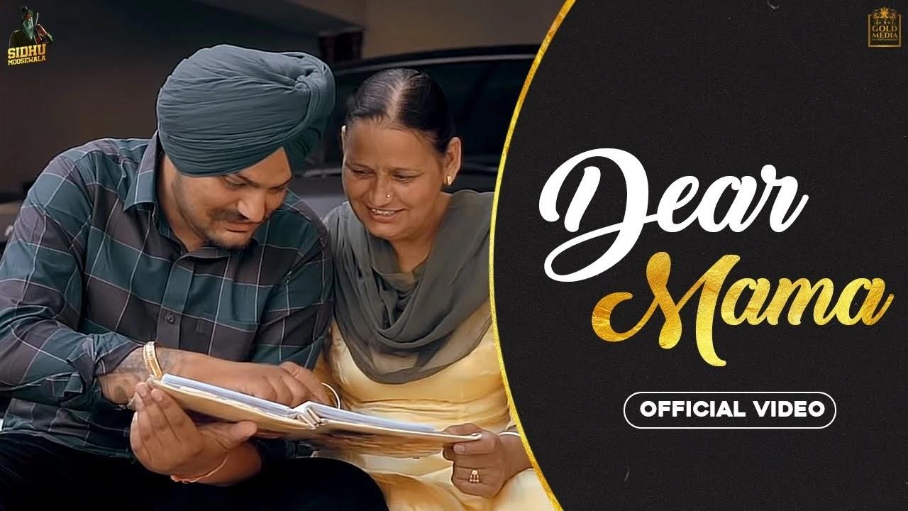 DEAR MAMA Full Video & Mp3 Sidhu Moose Wala  Kidd  HunnyPK Films   GoldMedia   Latest Punjabi Songs 2020