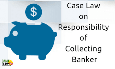 Case law on responsibility of Collecting Banker