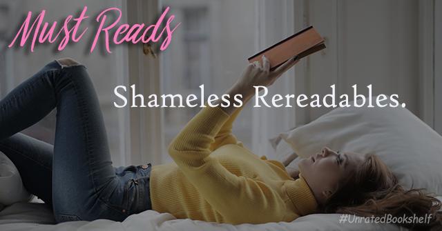 Must Reads: Shameless Rereadables