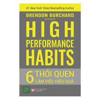High Performance Habits: 6 Thói Quen Làm Việc Hiệu Quả ebook PDF EPUB AWZ3 PRC MOBI