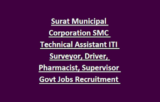 Surat Municipal Corporation SMC Technical Assistant ITI Surveyor, Driver, Pharmacist, Supervisor Govt Jobs Recruitment 2019