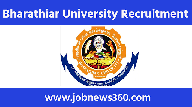 Bharathiar University Recruitment 2021 for Research Associate & Research Assistant