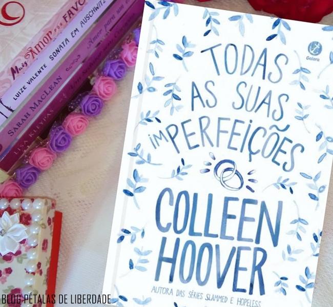 Resenha, livro, Todas-as-suas-imperfeicoes, Colleen-Hoover, Galera-Record, infertilidade, blog-literario-petalas-de-liberdade