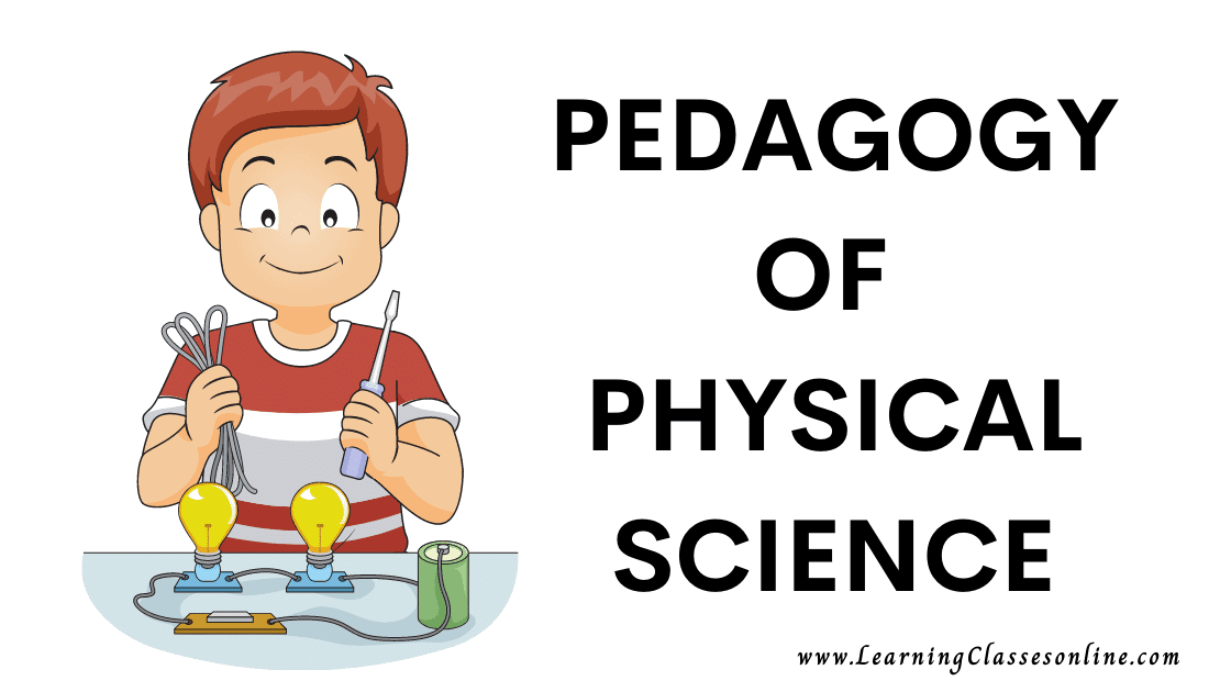 Pedagogy of Physical Science or teaching of physical science subject B.Ed, b ed, bed, b-ed, 1st, 2nd,3rd, 4th, 5th, 6th, first, second, third, fourth, fifth, sixth semester year student teachers teaching notes, study material, pdf, ppt,book,exam texbook,ebook handmade last minute examination passing marks short and easy to understand notes in English Medium download free
