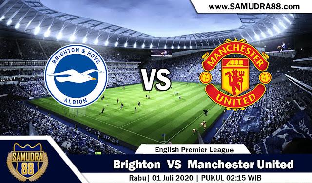 Prediksi Bola Terpercaya Liga Inggris Brighton vs Manchester United 01 Juli 2020
