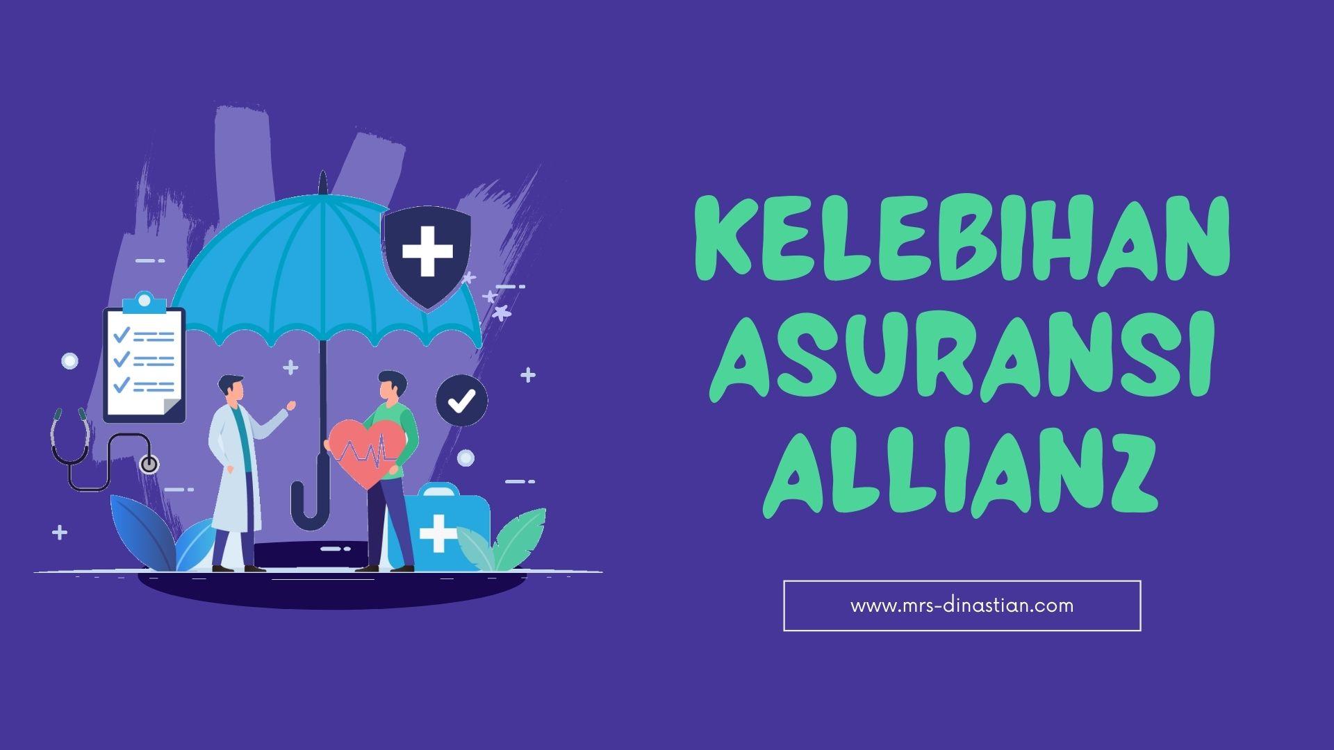Berbagai Kelebihan Asuransi Kesehatan Allianz Dan Cara Mudah Klaim Allianz Mrs Dinastian