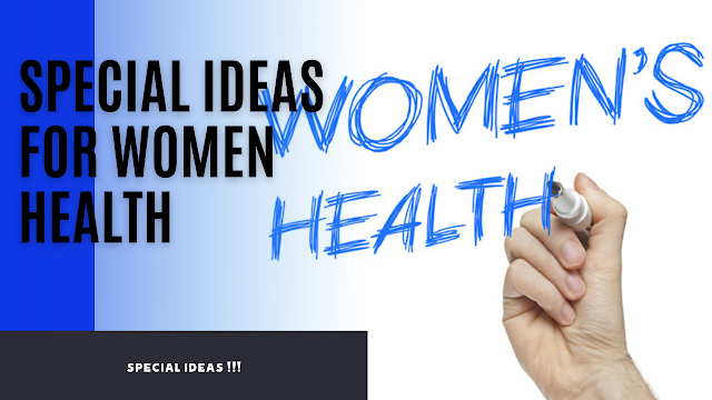 Special Ideas For WOMEN HEALTH
