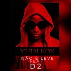 BAIXAR MP3 || Yudi Fox - Não É Leve (Feat. D2) || 2019