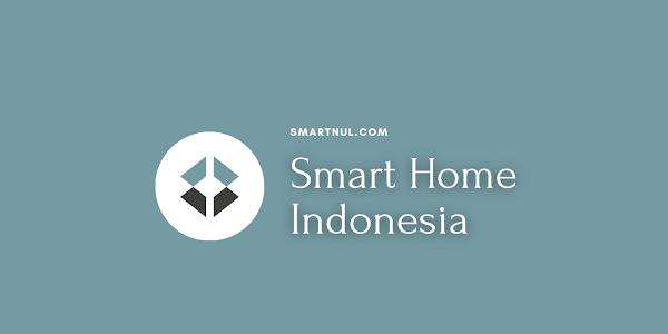 Rekomendasi Produk Smart Home Indonesia untuk Kehidupan yang Lebih Modern
