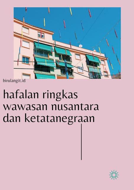 Hafalan Ringkas Wawasan Nusantara dan Sistem Pemerintahan