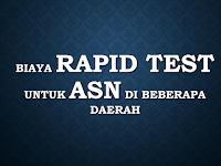Biaya Rapid Test untuk ASN di Beberapa Daerah