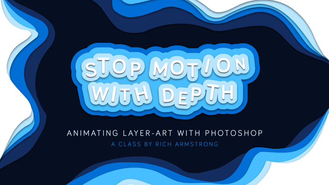 Stop Motion Gifs with Depth: Animating Layer-art with Photoshop[Course]