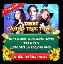 12BET Tặng bạn 14,400,000 VNĐ cho Casino Trực Tuyến Thuong%2B8clb3