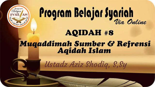 Muqaddimah Sumber & Refrensi Aqidah Islam