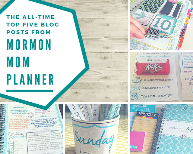 Top Five Blog Posts EVER from Mormon Mom Planner!