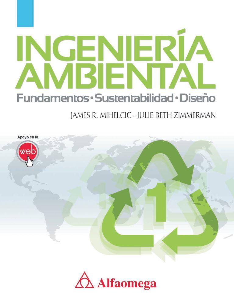 Ingeniería ambiental: Fundamentos, sustentabilidad y diseño – James R. Mihelcic