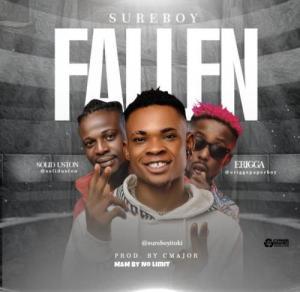 DOWNLOAD Mp3: Sureboy Ft. Erigga & Solid Uston – Fallen