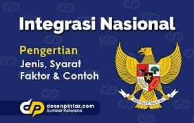 Syarat Integrasi Nasional di Indonesia Beserta Faktor dan Contohnya