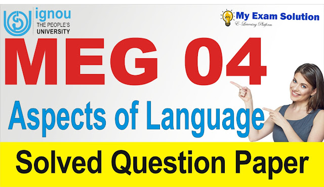 meg 04 aspects of language, previous year papers of meg 04, meg 04, meg previous year question papers