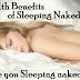 Surprising Health Benefits if you Sleeping Naked!