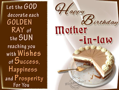 Happy birthday wishes for mother-in-law: let the God decorate each golden ray of the sun