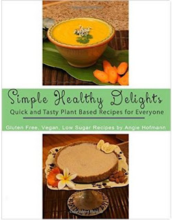 Simple Healthy Delights - a health, fitness and dieting cookbook by Angelika Hofmann