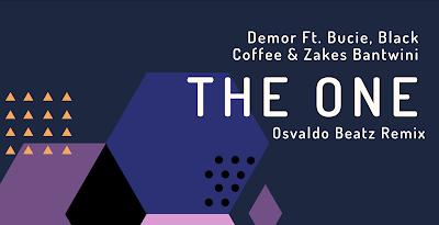 Demor Ft. Bucie, Black Coffee & Zakes Bantwini - The One (Osvaldo Beatz Remix)