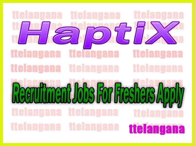 HaptiX Recruitment Jobs For Freshers Apply