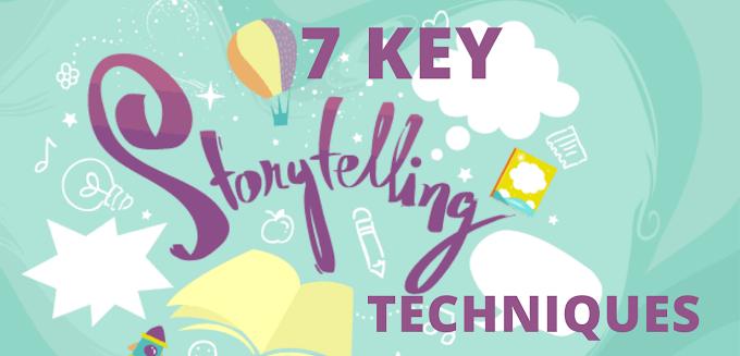 7 key storytelling techniques