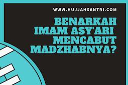 Imam Asy'ari Mencabut Madzhabnya
