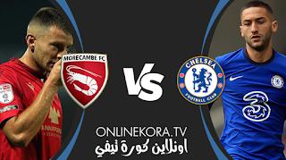 مشاهدة مباراة تشيلسي ضد موركامب بث مباشر 10-1-2021  كأس الأتحاد الانجليزي
