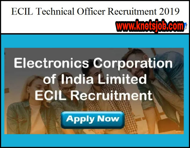 ECIL Technical Officer Recruitment 2019 – Apply Online