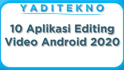 10 Aplikasi Editing Video Android 2020