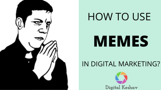 How To Use Memes in Digital Marketing?