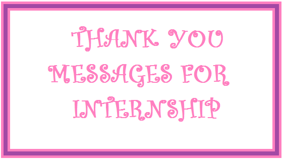 Thank You Messages For Internship/ Sample Thank You Messages For Internship/  Internship Thank You Note