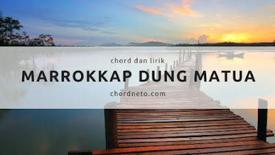 Chord Lagu Marrokkap Dung Matua
